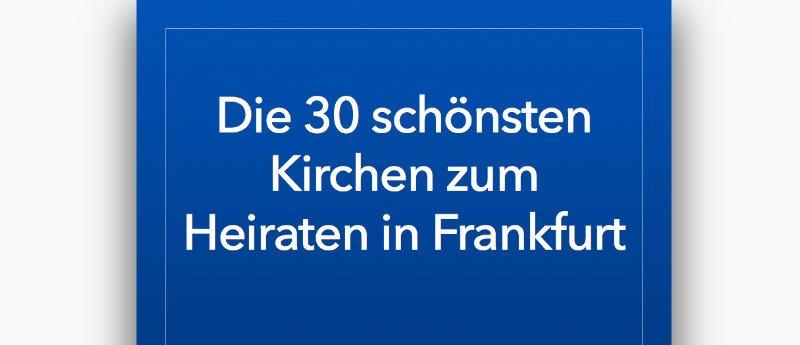 Die 30 schönsten Kirchen zum Heiraten in Frankfurt als eBook